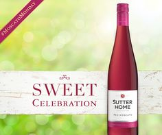 Monday or any day, there's always a reason to raise a glass of Sutter Home Red Moscato.