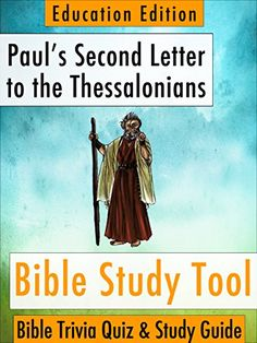 Paul's Second Letter to the Thessalonians: Bible Trivia Quiz & Study Guide - Education Edition (BibleEye Bible Trivia Quizzes & Study Guides - Education Edition Book 14) by BibleEye http://www.amazon.com/dp/B00O982QVA/ref=cm_sw_r_pi_dp_dnm.vb1VTNXY9 - How to Really Study the Bible Looking for an enjoyable way to study the Bible by yourself or with friends and family? Tired of reading a passage of the Bible and finding that you've forgotten what you just read? Looking for a way to increase