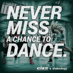 Never Miss a chance to DANCE! This month it's time to dance your way fit! How? With the latest craze from celebrity trainer Shaun T - CIZE. Add Shakeology into the mix and you have a recipe for fitness success. What are you waiting for? Share your CIZE love on social using #CIZE.