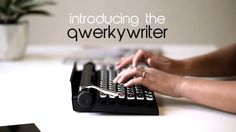 Introducing the Qwerkywriter