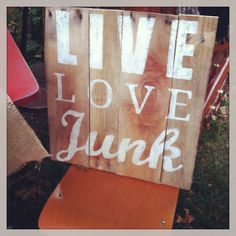 """""""Live, Love Junk""""...signs from @Kindra @ At Home With K  are available at the shop"""