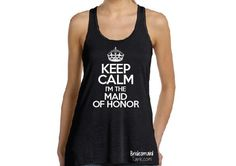 Bride Tank Keep Calm I'm the Maid of Honor Flowy by BridesmaidTank