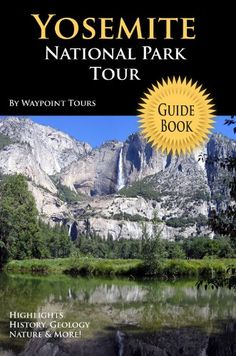 Yosemite National Park Tour Guide eBook: Your personal tour guide for Yosemite travel adventure in eBook format! « Library User Group