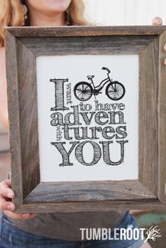 """I Want To Have Adventures With You"" Bicycle Print. Sweetness."