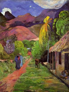 ۩۩ Painting the Town ۩۩ city, town, village  house art - Paul Gauguin. Road in Tahiti, 1891