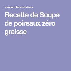 Recette de Soupe de poireaux zéro graisse