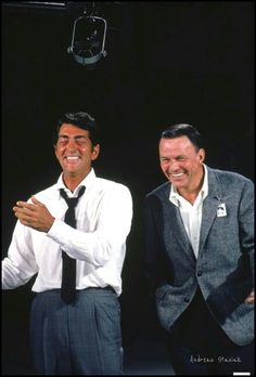 Dean Martin and Frank Sinatra.