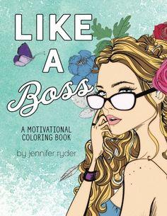 Like A Boss: A motivational coloring book: Mantras to liv... https://www.amazon.com/dp/1540712729/ref=cm_sw_r_pi_dp_x_Ii2qybWAG6JNW