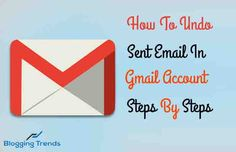 How To Undo Sent Email In Gmail Account (Steps)
