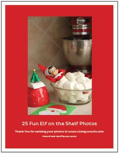25 Elf  On The Shelf Ideas (Free Posing Guide) -- LOVE THIS!    Such creative ways that people came up with.  Our little Elf wasn't nearly as mischievous, but I have a feeling he will be next year for sure!  :)
