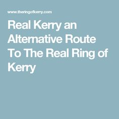 Real Kerry an Alternative Route To The Real Ring of Kerry