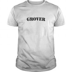 Grover Tshirt #name #GROVER #gift #ideas #Popular #Everything #Videos #Shop #Animals #pets #Architecture #Art #Cars #motorcycles #Celebrities #DIY #crafts #Design #Education #Entertainment #Food #drink #Gardening #Geek #Hair #beauty #Health #fitness #History #Holidays #events #Home decor #Humor #Illustrations #posters #Kids #parenting #Men #Outdoors #Photography #Products #Quotes #Science #nature #Sports #Tattoos #Technology #Travel #Weddings #Women