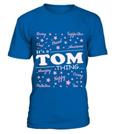 # TOM THING YOU WOULD NOT UNDERSTAND .  TOM THING YOU WOULD NOT UNDERSTAND  A GIFT FOR A SPECIAL PERSON  It's a unique tshirt, with a special name!   HOW TO ORDER:  1. Select the style and color you want:  2. Click Reserve it now  3. Select size and quantity  4. Enter shipping and billing information  5. Done! Simple as that!  TIPS: Buy 2 or more to save shipping cost!   This is printable if you purchase only one piece. so dont worry, you will get yours.   Guaranteed safe and secure checkout…