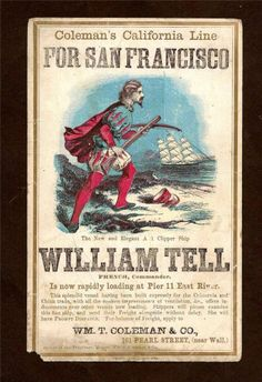 """19th CENTURY CLIPPER SHIP CARD~WILLIAM TELL~COLEMAN'S CALIFORNIA LINE  19th century card that advertises a journey of the """"new and elegant A-1 Clipper Ship,"""" William Tell, part of Coleman's California Line for San Francisco. Features a  color illustration on coated card stock. In rough condition. Light soiling on front & reverse, pencil scribble on reverse, creasing, bit of left bottom corner missing.  Measures 4 x 6 1/2 inches. SOLD $99.99 on 6/3/2014"""