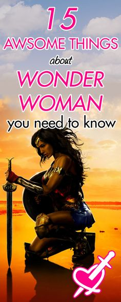 15 Awesome Things About Wonder Woman You Need to Know
