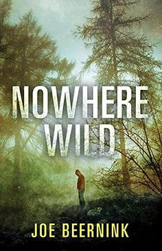 Nowhere Wild by Joe Beernink--I love me some survival stories, a pandemic flu? Even better!! I must read this.