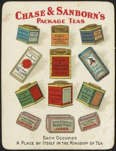 Chase & Sanborn's package teas. Each occupies a place by itself in the kingdom of tea.