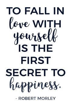 Fall in love with yourself and embrace happiness. Here are 26 inspiring self-love quotes to help you love yourself. You are perfect and wonderful and deserving of your own love.