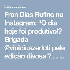 """Fran Dias Rufino no Instagram: """"O dia hoje foi produtivo!❤ Brigada @viniciuszerloti pela edição divosa!❤ . . . . . . . . . #vicybri #DIY #itgirl #makeupartist #tumblrgirl…"""""""