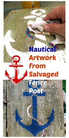 Easy Nautical Artwork from Salvaged Fence Post. DIY rustic vintage
