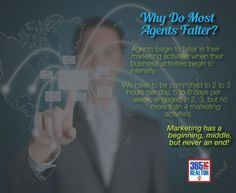 Why do most agents falter in their marketing?    Real Estate Agents begin to falter in their marketing when their business activities begin to intensify.    Don't fall into the trap - remember marketing has a beginning, a middle and never an end!