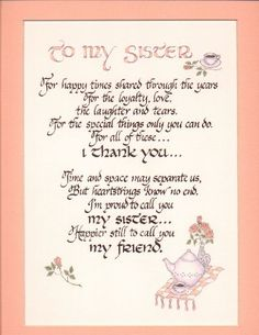 To My Sister - birthday poems Birthday Wishes Poems, Sister Birthday Quotes, Birthday Cards, 80 Birthday, Birthday Greetings, Birthday Prayer, Birthday Signs, Birthday Celebration, Cute Sister Quotes