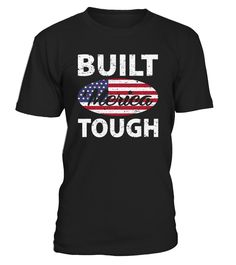 Built 'Merica Tough T Shirt July 4th USA  Funny Veterans Day T-shirt, Best Veterans Day T-shirt