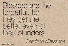 friedrich nietzsche quotes blessed are the forgetful - Google Search
