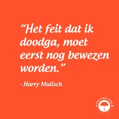 """""""Het feit dat ik doodga, moet eerst nog bewezen worden."""" - Harry Mulisch. Translated to English: """"The fact that I will die, has to be proven first."""" Mulisch was perhaps the most influential, talented and self-assured #Dutch writer of the 20st century. Time has given us the proof, Mulish passed away on October 30th 2010. #books #literatuur #literature #HarryMulisch #famousdutchquotes #greetingsfromnl"""