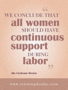 All women should have continous support during labor.