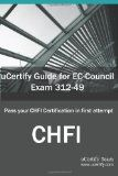 uCertify Guide for EC-Council Exam 312-49 Computer Hacking Forensic Investigator: Pass your CHFI Certification... by uCertify team