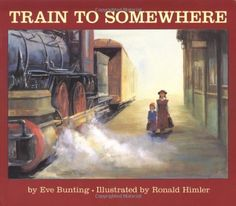 Train to Somewhere by Eve Bunting, http://www.amazon.com/dp/0618040315/ref=cm_sw_r_pi_dp_hB7Gpb1R69Y9S