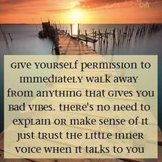 """""""Give yourself permission to immediately walk away from anything that gives you bad vibes. There's no need to explain or make sense of it. Just trust the little inner voice when it talks to you"""" -#Marcandangel#quote"""