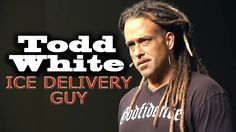 ICE DELIVERY GUY Todd White (12.05 min)