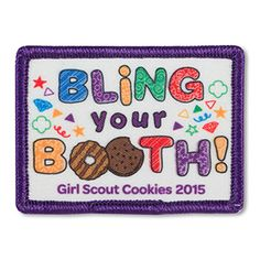 2015 BLING YOUR BOOTH COOKIE SEW-ON PATCH Girl Scout Cookie Sales, Brownie Girl Scouts, Girl Scout Cookies, Girl Scouts Usa, Daisy Girl Scouts, Cool Patches, Sew On Patches, Girl Scout Fun Patches, Gs Cookies