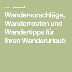 Wandervorschläge, Wanderrouten und Wandertipps für Ihren Wanderurlaub