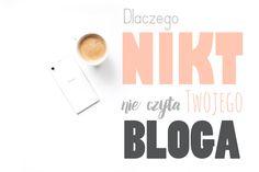 Dlaczego nikt nie czyta Twojego bloga? Popełniasz co najmniej jeden z tych błędów! Przeczytaj mój poradnik dla blogerów i stwórz popularnego bloga.