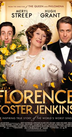 Directed by Stephen Frears.  With Rebecca Ferguson, Meryl Streep, Hugh Grant, Simon Helberg. The story of Florence Foster Jenkins, a New York heiress, who dreamed of becoming an opera singer, despite having a terrible singing voice.