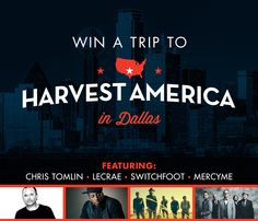 Win a trip to Harvest America, feat. Chris Tomlin, Lecrae, Switchfoot, and MercyMe! http://air1.cta.gs/0yv