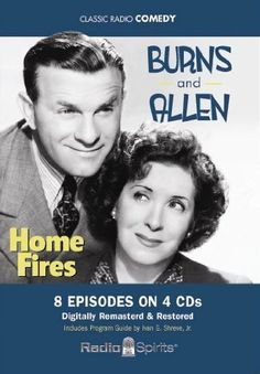 Burns and Allen: Home Fires (Old Time Radio) (Classic Radio Comedy) [Audio CD] by Original Radio Broadcasts http://www.amazon.com/dp/B0084XC10M/ref=cm_sw_r_pi_dp_ywF5vb1J767KJ