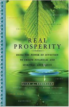 Real Prosperity: Using the Power of Intuition to Create Financial and Spiritual Abundance: Lynn Robinson: 9780740742019: Amazon.com: Books