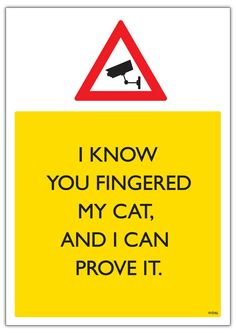I KNOW you Fingered my Cat!!