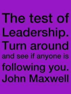 John Maxwell's test of leadership.  If you'd like to learn more about Tarran & Her Company: Our Success Clique 12 Mth Leadership Program is equipping & empowering women leaders. Learn more TODAY at www.corporatecinderella.com.au or call us 1300 556553. We'd love your company!
