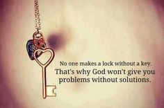 No one makes a lock without a key. That's why God won't give you problems without solutions. #cdff #lockandkey #keytomyheart