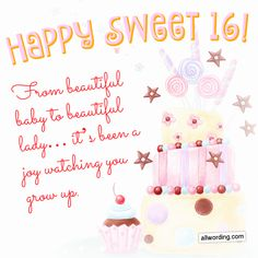 Happy Sweet A List of Birthday Wishes For a Special Young Lady - From beautiful baby to beautiful lady… it's been a joy watching you grow up. Happy Birthday Sweet 16, 16th Birthday Wishes, Birthday Wishes For Daughter, Birthday Girl Quotes, Happy Birthday Wishes Cards, Friend Birthday Gifts, Happy Birthday Images, Birthday Greeting Cards, Teen Birthday