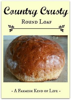 Looking for an awesome, easy to make round loaf that's crusty on the outside and chewy on the inside? Try Country Crusty Round Loaf - A Farmish Kind of Life
