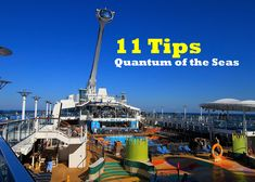 11 Tips for Quantum of the Seas -- Get the most out of your #QuantumoftheSeas cruise with these 11 tips!