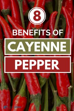 Cayenne peppers have been used medicinally for thousands of years, but they're also nutritious and great for cooking. Here are 8 benefits of cayenne pepper: https://authoritynutrition.com/8-benefits-of-cayenne-pepper/