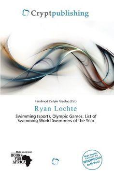 Ryan Lochte by Hardmod Carlyle Nicolao, http://www.amazon.ca/dp/6201949089/ref=cm_sw_r_pi_dp_hnmOrb166X4B3