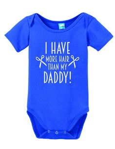I have more Hair than my Daddy! Onesie Funny Bodysuit Baby Romper